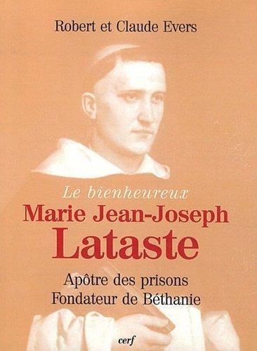Le bienheureux Marie Jean-Joseph Lataste, apôtre des prisons
