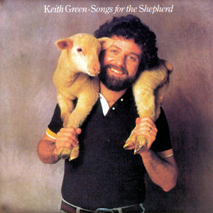 keith-green-songs-for-the-shepherd-ps-23.jpg